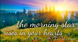 morning star rises in your hearts