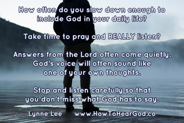 slow-down-and-listen-for-Gods-vocie-lynne-lee-how-to-hear-god.jpg