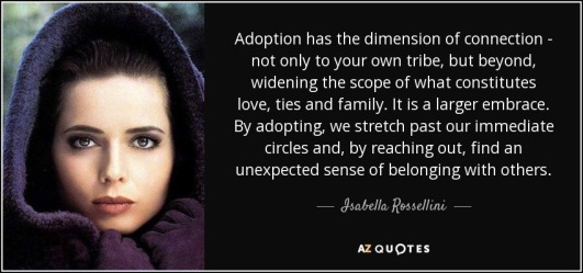 quote-adoption-has-the-dimension-of-connection-not-only-to-your-own-tribe-but-beyond-widening-isabella-rossellini-60-99-94.jpg