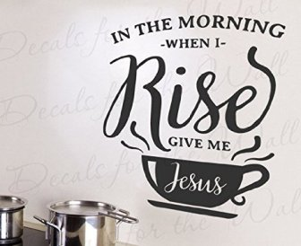 in-the-morning-when-i-rise-give-me-jesus-kitchen-coffee-espresso-jeremy-camp-song-lyrics-religious-god-spiritual-church_6944136.jpeg